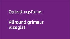 Opleidingsfiche Allround Grimeur visagist