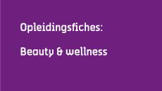 Opleidingsfiches Beauty en Wellness
