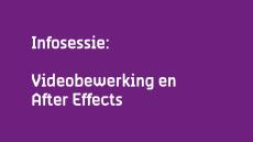 Infosessie Videobewerking en After Effects